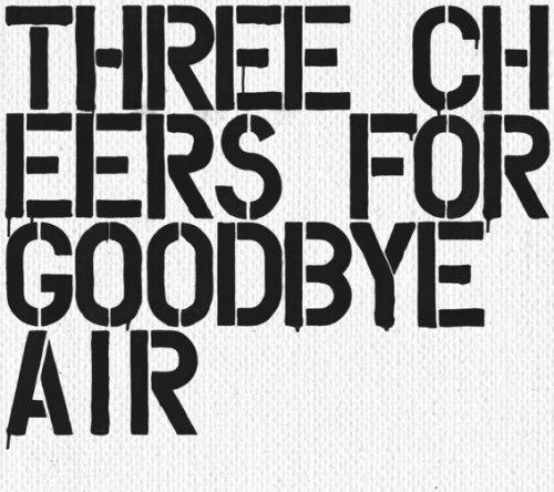 Three Cheers For Goodbye ~The Best Of AIR