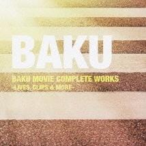 BAKU MOVIE COMPLETE WORKS- LIVES, CLIPS & MORE