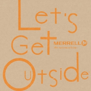 Let's Get Outside - MERRELL 30th Anniversary Edition -