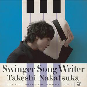 Swinger Song Writer -10th Anniversary Best- 【高音質SHM-CD+DVD】