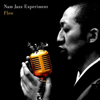 Nam Jazz Experiment「Flow」のMusic Video完成!