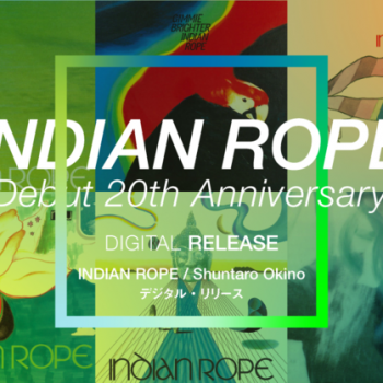 """INDIAN ROPE"" Debut 20th Anniversaryデジタル配信リリース企画"