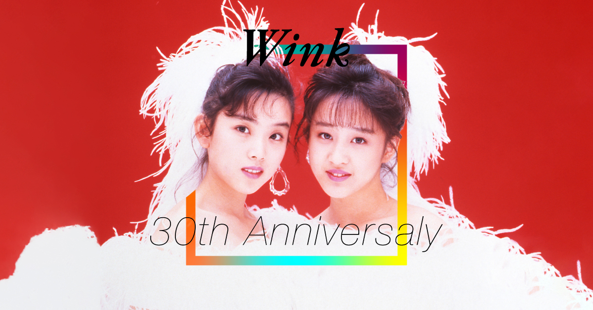 Wink 30th Anniversaly